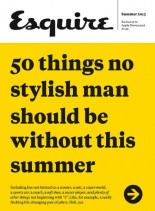 Esquire Summer 2013 - 50 Things No Man Should Be Without
