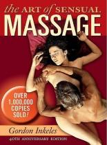 The Art of Sensual Massage By Gordon Inkeles, Murray Todris