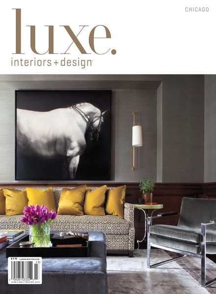 Download luxe interior design magazine chicago edition vol 10 issue 03 pdf magazine Interior magazine