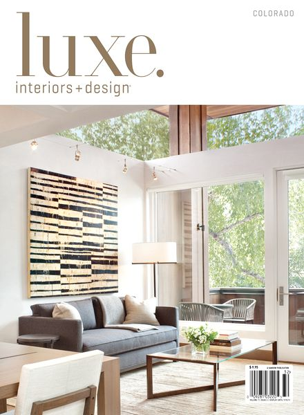 Luxe Interior Design Magazine Colorado Edition Spring