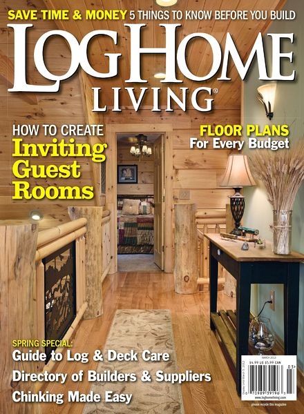Download log home living magazine march 2013 pdf magazine for Log homes magazine