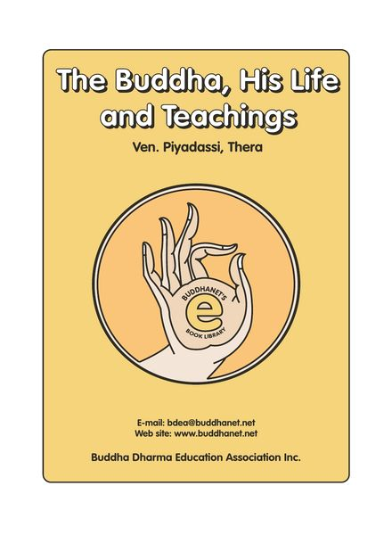buddha his life and teachings Here he takes the reader on an exciting journey into the life and world of prince gautam siddhartha, who became the buddha like a great storyteller, osho explains the buddha's teachings through life stories and anecdotes that demonstrate how these teachings arose from buddha's own experiences.