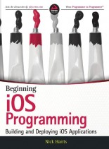 Beginning iOS Programming Building and Deploying iOS Applications