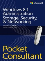 Windows 8.1 Administration Pocket Consultant Storage Security and Networking