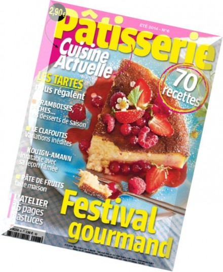download cuisine actuelle patisserie n 6 ete 2014 pdf magazine. Black Bedroom Furniture Sets. Home Design Ideas