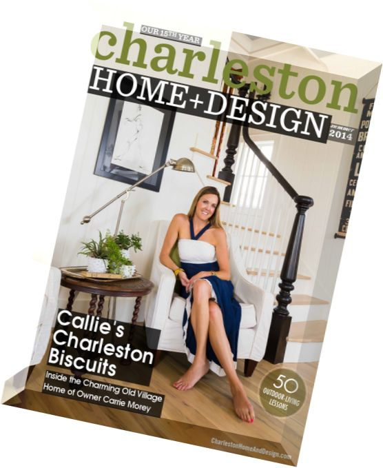 Download charleston home design magazine summer 2014 for Charleston home and design
