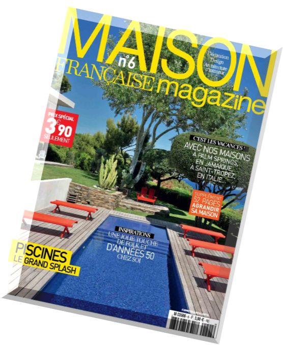 Download maison francaise magazine n 6 juillet aout 2014 pdf magazine - Maison francaise magazine ...