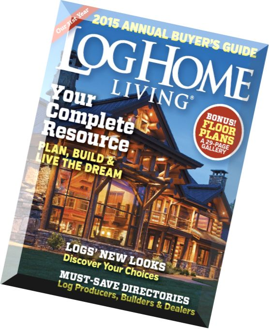 Download log home living magazine annual buyer s guide for Log homes magazine
