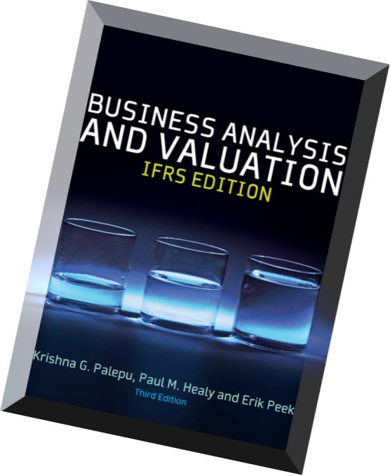 business analysis and valuation Business analysis & valuation: using financial statements, text & cases, 5e is a financial statement analysis and valuation text featuring a four-part financial statement analysis framework applied in the context of business decisions.