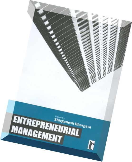 entrepreneurial management Business and entrepreneurship skills and experience affect the the issue of business and entrepreneurship skills and and management positions, or they.