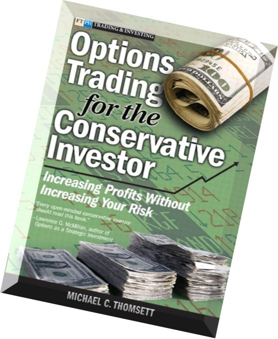 The conservative investor guide to trading options