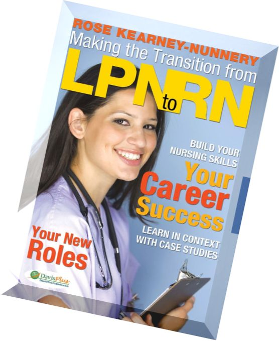 transition from lpn to rn Lpn to rn transitions, 4 th edition makes it easy for you to take the next step in  your nursing career with all of the essential information you need to pursue your.
