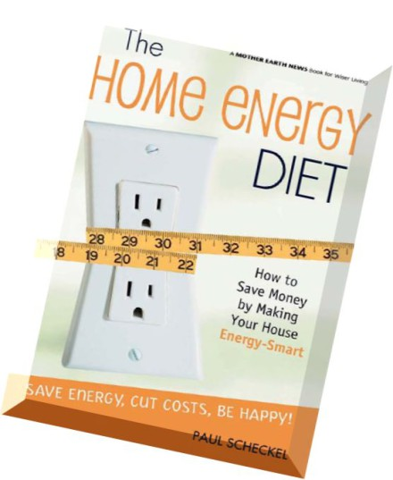Download The Home Energy Diet How To Save Money By Making