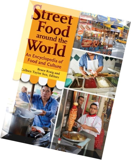 Download Street Food Around The World An Encyclopedia Of