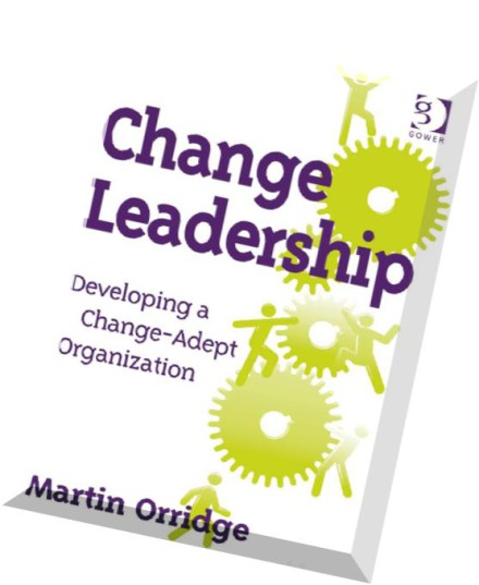 developing leadership after change in management Role of leadership in change management process  leadership, change management, planned change  developing the essential attributes and skills needed to.