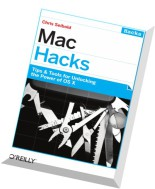 Mac Hacks Tips & Tools for unlocking the power of OS X