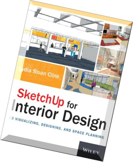 Download Sketchup For Interior Design 3d Visualizing Designing And Space Planning Pdf Magazine
