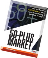 The 50-Plus Market Why the Future Is Age-Neutral When It Comes to Marketing and Branding Strategies