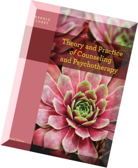 theory and practice of counseling and Theory and practice of counseling and psychotherapy / edition 10 incorporating the thinking, feeling, and behaving dimensions of human experience, the tenth edition of corey's best-selling text helps you compare and contrast the therapeutic models expressed in counseling theories.