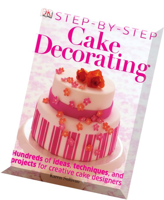 Cake Decorating Step By Step Images : Download Step-by-Step Cake Decorating - PDF Magazine