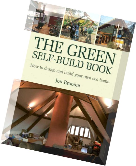 Green Self Build Book How To Design And Build Your Own Eco Home