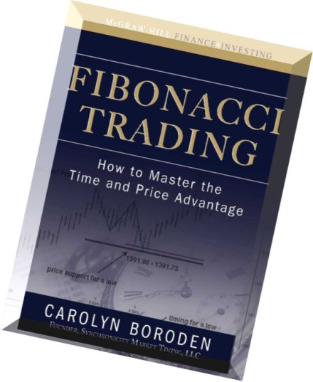 http://www.pdfmagaz.in/wp-content/uploads/2014/11/13/fibonacci-trading-how-to-master-the-time-and-price-advantage-by-carolyn-boroden/Fibonacci-Trading-How-to-Master-the-Time-and-Price-Advantage-by-Carolyn-Boroden-440x537.jpg