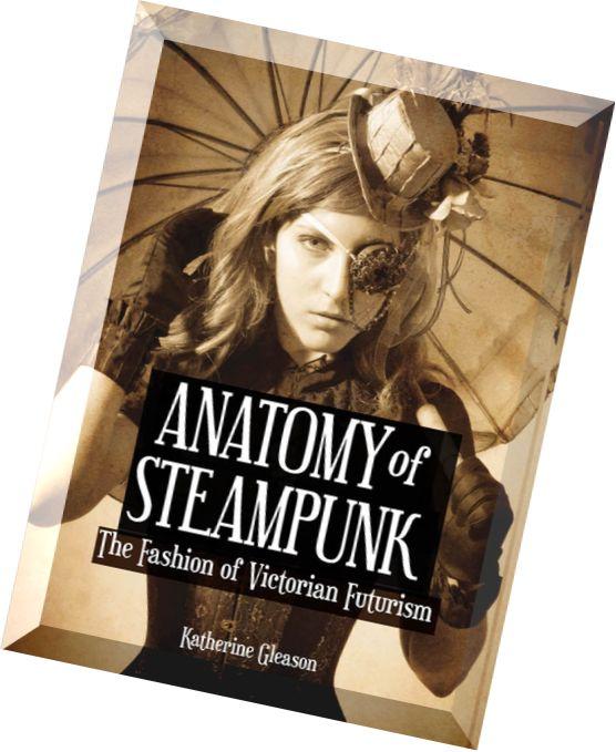 Anatomy of steampunk