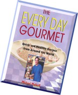 The Every Day Gourmet Quick and Healthy Recipes from Around the World