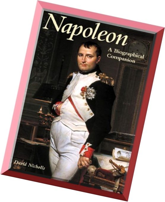 a biography of napoleon The first reliable, concise biography of napoleon in half a century emphasis on napoleon as self-promoting celebrity and genius of the first total war includes an interpretation of napoleon that stresses his debts to the french revolution.