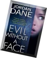 Jordan Dane, Evil Without a Face