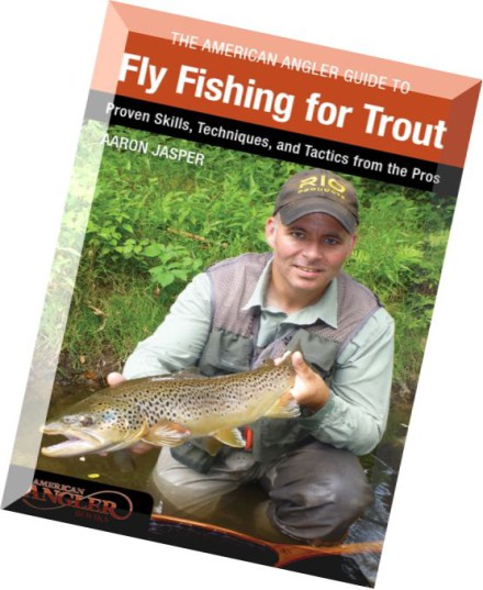Download american angler guide to fly fishing for trout for Fly fishing techniques