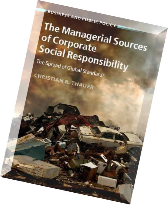 corporate social responsibility globalization Corporate globalization presents companies with unanticipated risks and challenges businesses are held to higher standards of accountability with respect to social.