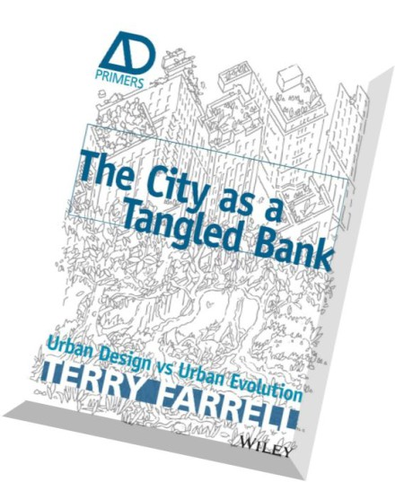 Download the city as a tangled bank urban design versus urban evolution ad primer pdf magazine Urban design vs urban planning