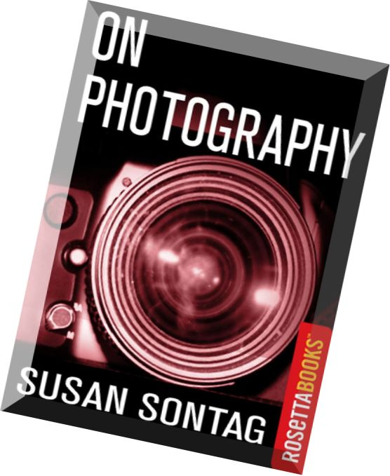 essay on photography sontag Sontag turns to feuerbach's the essence of christianity in the sixth essay of on  photography, 'the image-world'37 sontag's concern with the.