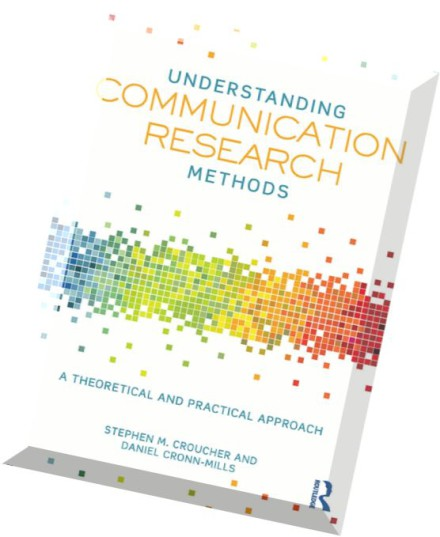Download Understanding Communication Research Methods A Theoretical And Practical Approach Pdf