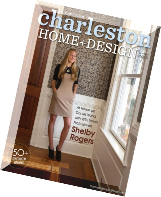 Download charleston home design magazine winter 2015 for Charleston home design magazine