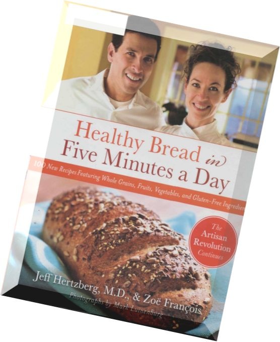 J. Hertzberg & Z. François – Healthy Bread in Five Minutes a Day