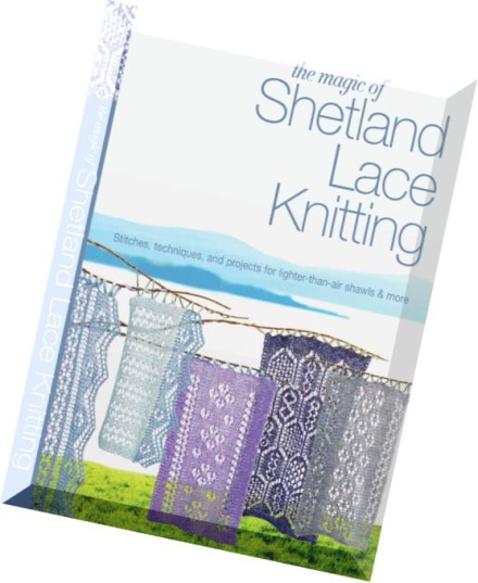 Download The Magic of Shetland Lace Knitting Stitches, Techniques, and Projec...