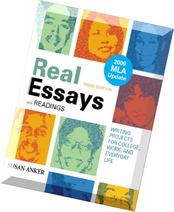 real essays with readings writing projects for college work Buy real essays with readings with 2009 mla update: writing projects for college, work, and everyday life 3rd edition (9780312607555) by susan anker for up to 90% off at textbookscom.