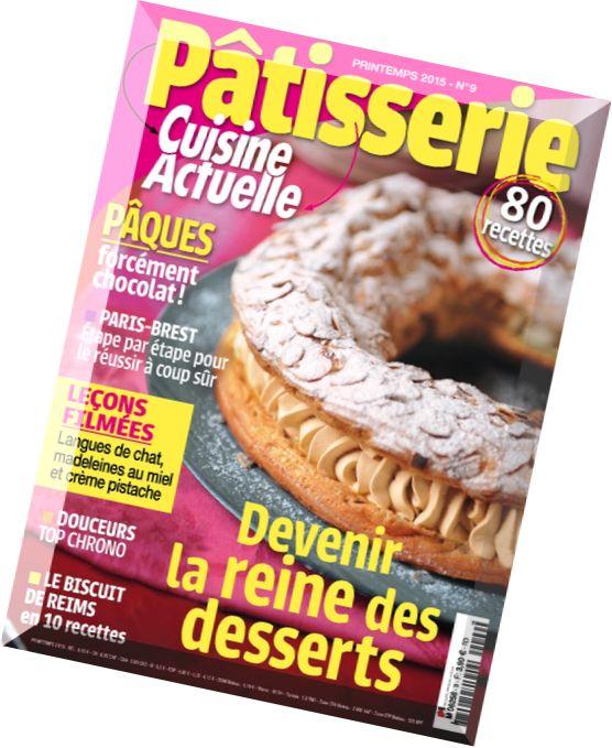 download cuisine actuelle patisserie n 9 printemps 2015 pdf magazine. Black Bedroom Furniture Sets. Home Design Ideas