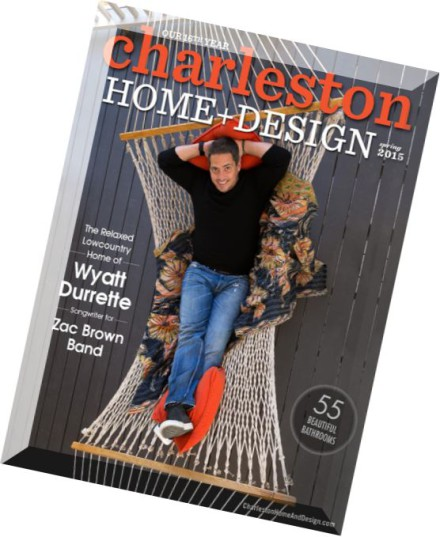 Download charleston home design magazine spring 2015 for Charleston home design magazine