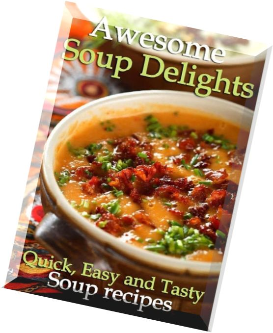 download awesome soup delights quick easy and tasty soup