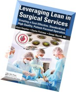 Leveraging Lean in Surgical Services Creating a Cost Effective, Standardized, High Quality, Patient-Focused Operation