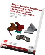 Official Certified SolidWorks Professional (CSWP) Certification Guide with Video Instruction