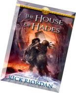 The Heroes Of Olympus 04 - The House of Hades - Rick Riordan
