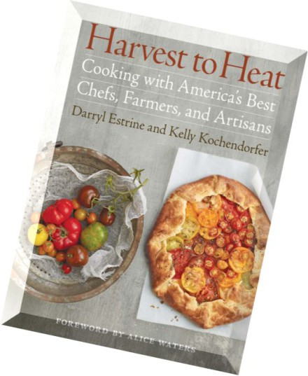 Download Harvest To Heat Cooking With America S Best Chefs