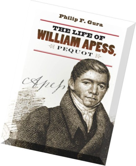 the life of william apess and the history of the pequot tribe William apes, the american indian frederick douglass the experiences of five christian indians of the pequot tribe i am life-long history enthusiast with a passion for sharing the educational advantages of learning our past.