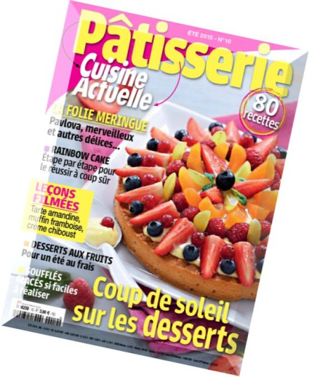 download cuisine actuelle patisserie ete 2015 pdf magazine. Black Bedroom Furniture Sets. Home Design Ideas
