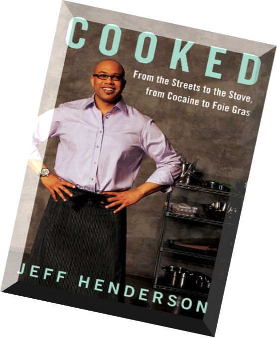 cooked by jeff henderson essay Jeff henderson causal essay - free download as word doc (doc / docx), pdf file (pdf), text file (txt) or read online for free.