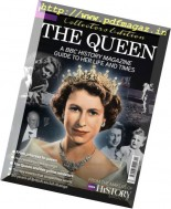 BBC History Magazine UK - The Queen and Her Times